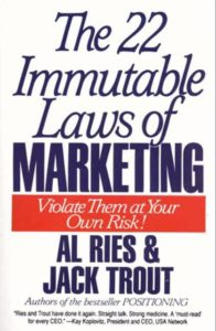 The 22 Immutable Laws Of Marketing - Al Ries